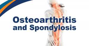 Osteoarthritis and Spondylosis